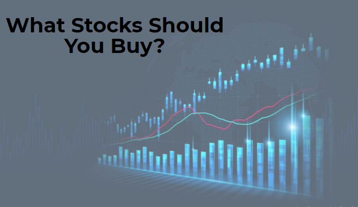 What Stocks Should You Buy?